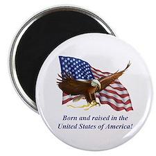 Born Raised In USA! Eagle Magnet