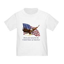 Born Raised In USA! Eagle T