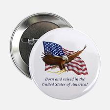 """Born Raised In USA! Eagle 2.25"""" Button"""