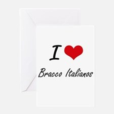 I love Bracco Italianos Greeting Cards