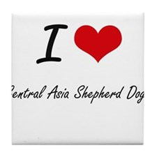 I love Central Asia Shepherd Dogs Tile Coaster