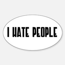 I HATE PEOPLE Oval Decal