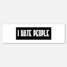 I HATE PEOPLE Bumper Bumper Bumper Sticker