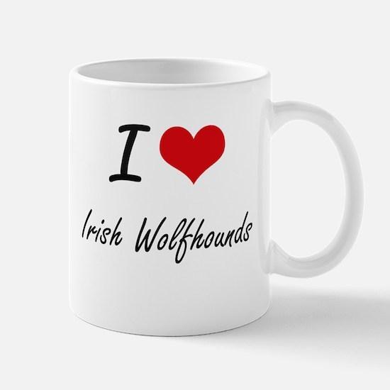 I love Irish Wolfhounds Mugs