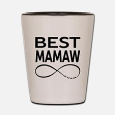 BEST MAMAW EVER Shot Glass