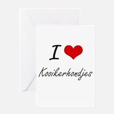 I love Kooikerhondjes Greeting Cards