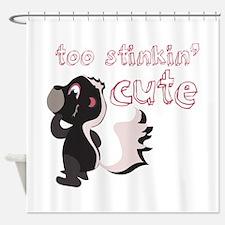 Stinkin Cute Shower Curtain