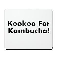 Kookoo For Kambucha! Mousepad