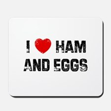 I * Ham And Eggs Mousepad