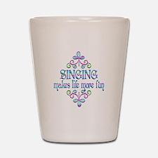 Singing Fun Shot Glass
