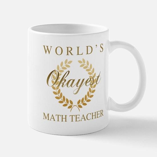World's Okayest Math Teacher Mugs