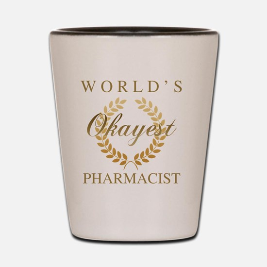 Unique Funny pharmacist Shot Glass