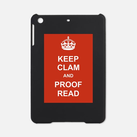 Keep Clam and Proof Read iPad Mini Case
