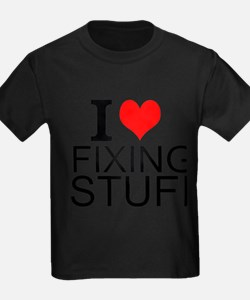 I Love Fixing Stuff T-Shirt