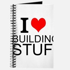 I Love Building Stuff Journal