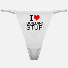 I Love Building Stuff Classic Thong