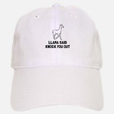 Llama said knock you out Baseball Baseball Cap