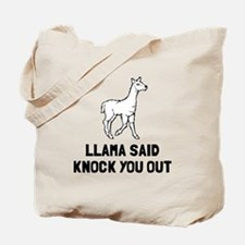 Llama said knock you out Tote Bag