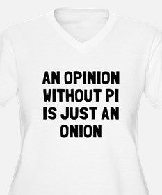 Opinion without p T-Shirt