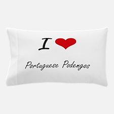 I love Portuguese Podengos Pillow Case