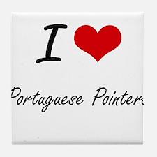 I love Portuguese Pointers Tile Coaster
