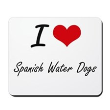 I love Spanish Water Dogs Mousepad