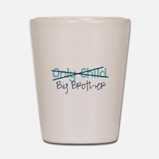 Only Child - Big Brother Shot Glass