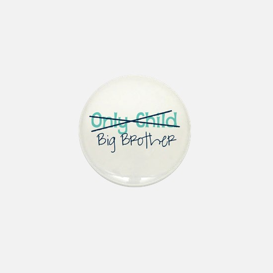 Only Child - Big Brother Mini Button