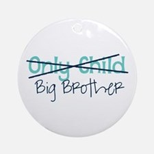 Only Child - Big Brother Round Ornament