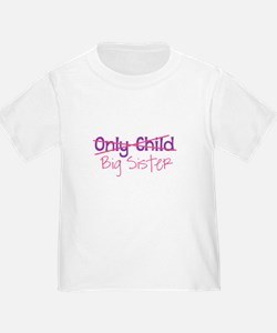 Only Child - Big Sister T-Shirt