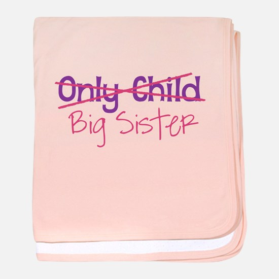 Only Child - Big Sister baby blanket