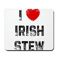 I * Irish Stew Mousepad