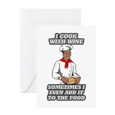 I Cook With Wine, Sometimes I Even A Greeting Card