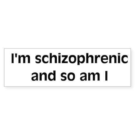 Schizophrenic Bumper Sticker