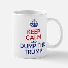 Keep Calm And Dump The Trump Mugs