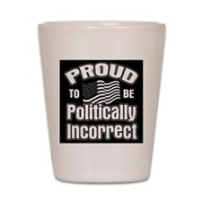 Politically Correct Shot Glass