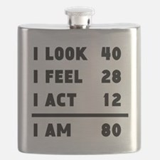 I Look I Feel I Act I Am 80 Flask