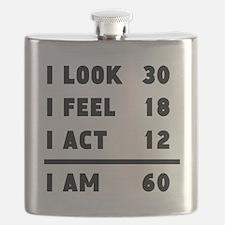 I Look I Feel I Act I Am 60 Flask