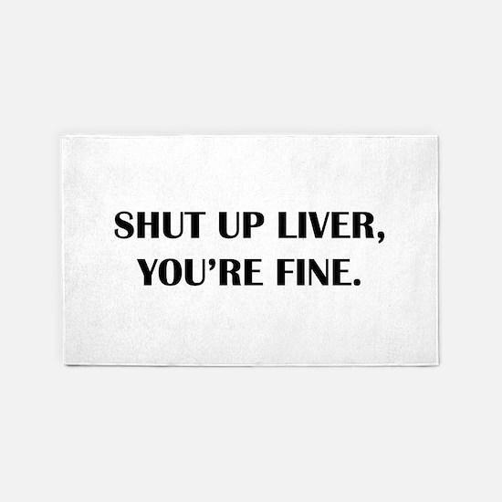 Shut up liver... Area Rug
