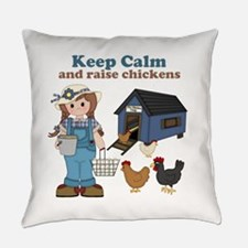Keep Calm and Raise Chickens Everyday Pillow