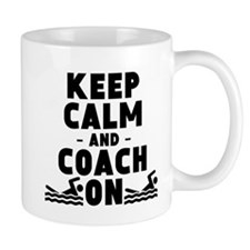 Keep Calm And Coach On Swimming Mugs