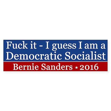 Fuck it democratic socialist bumper stickers car magnets