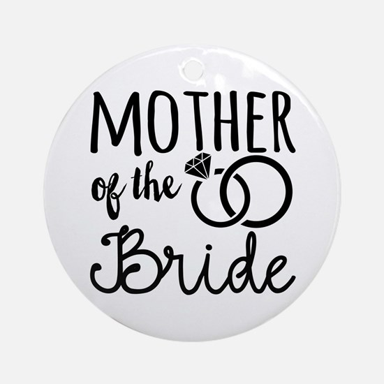 Mother of the Bride Round Ornament
