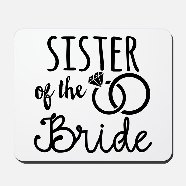 Sister of the Bride Mousepad