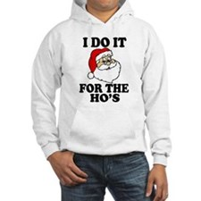 I Do It for the Ho's funny Santa Hoodie