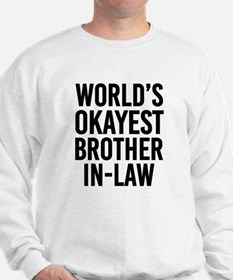 World's Okayest Brother in Law funny Sweatshirt