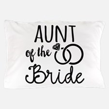 Aunt of the Bride Pillow Case