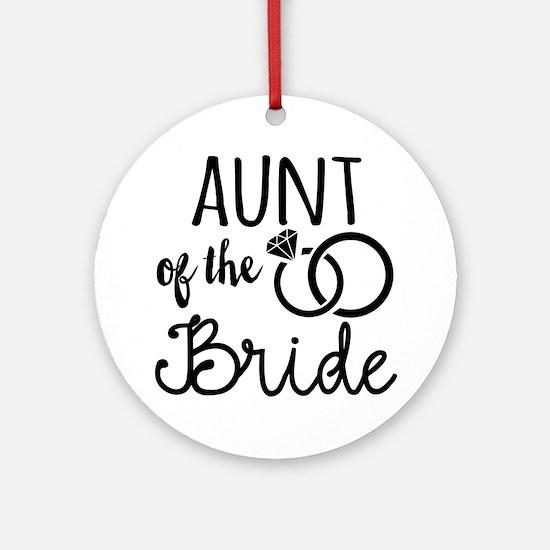 Aunt of the Bride Round Ornament