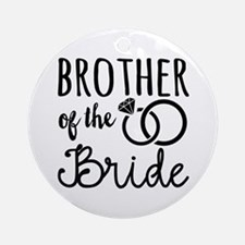 brother of the bride Round Ornament