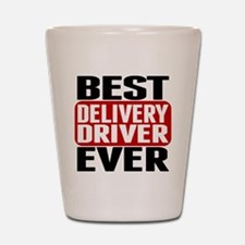 Best Delivery Driver Ever Shot Glass